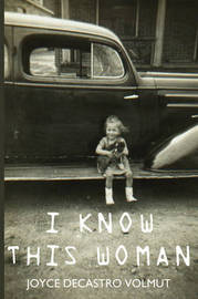 I Know This Woman by Joyce DeCastro Volmut image