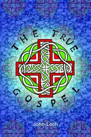 The True Gospel by John Loch image