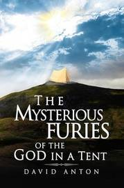 The Mysterious Furies of the God in a Tent by David Anton image