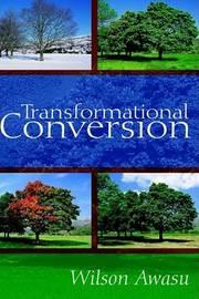 Transformational Conversion by Wilson Awasu image