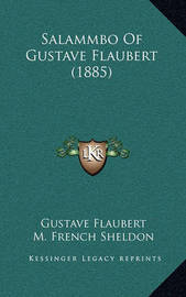 Salammbo of Gustave Flaubert (1885) by Gustave Flaubert
