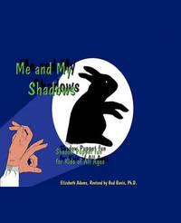 Me and My Shadows by Elizabeth Adams
