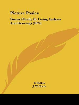 Picture Posies: Poems Chiefly By Living Authors And Drawings (1874) by F Walker image