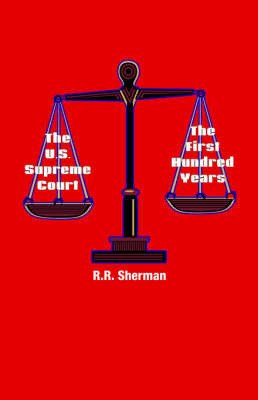 The U.S. Supreme Court by R.R. Sherman