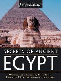 "Secrets of Ancient Egypt by ""Archaeology Magazine"" image"
