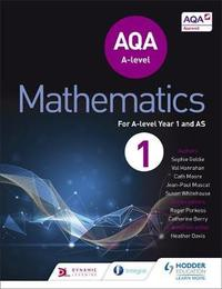 AQA A Level Mathematics Year 1 (AS) by Sophie Goldie image