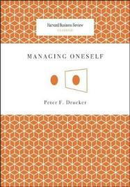 Managing Oneself by Peter F Drucker