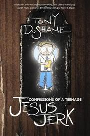 Confessions of a Teenage Jesus Jerk by Tony Dushane image
