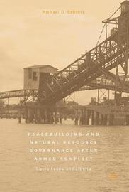Peacebuilding and Natural Resource Governance After Armed Conflict by Michael D. Beevers