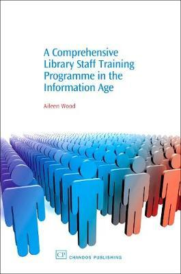 A Comprehensive Library Staff Training Programme in the Information Age by Aileen Wood image