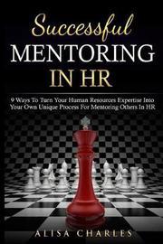 Successful Mentoring in HR by Alisa Charles