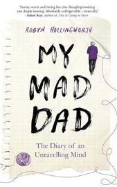 My Mad Dad by Robyn Hollingworth