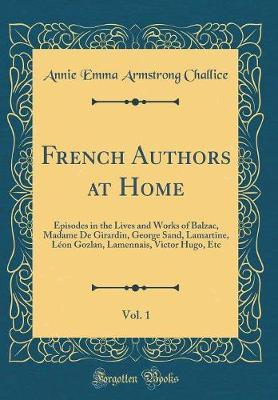 French Authors at Home, Vol. 1 by Annie Emma Armstrong Challice image