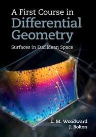 A First Course in Differential Geometry by Lyndon Woodward