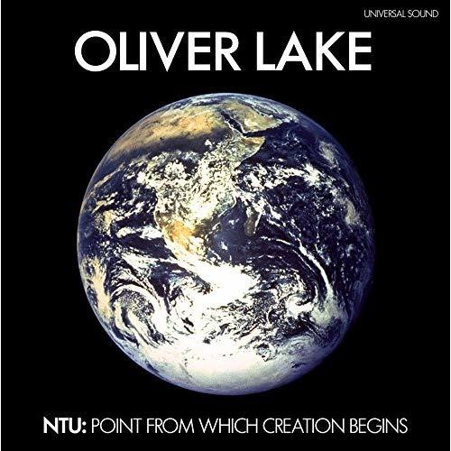 Ntu: The Point From Which Creation Begins by Oliver Lake