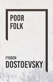 Poor Folk - the Gambler by Fyodor Dostoevsky