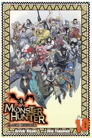Monster Hunter: Flash Hunter, Vol. 10 by Keiichi Hikami