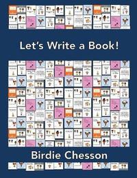 Let's Write a Book! by Birdie Chesson