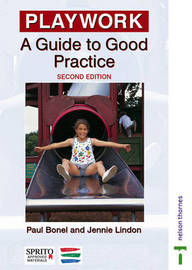Good Practice in Playwork: A Guide to Good Practice by Paul Bonel image
