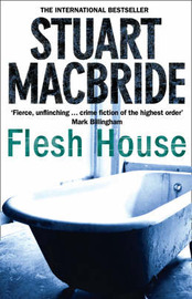 Flesh House by Stuart MacBride image