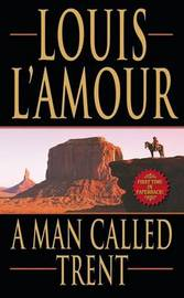 A Man Called Trent by Louis L'Amour image