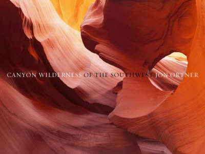 Canyon: Wilderness of the Southwest Limited Edition by Jon Ortner