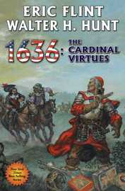 1636: The Cardinal Virtues by Eric Flint