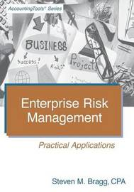 Enterprise Risk Management by Steven M. Bragg