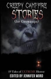 Creepy Campfire Stories (for Grownups) by Ken Goldman