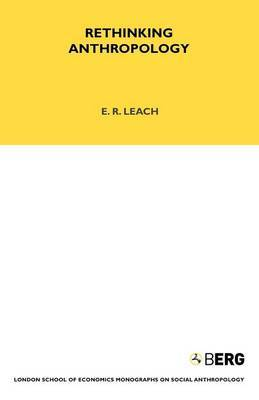 Rethinking Anthropology: Volume 22 by E.R. Leach