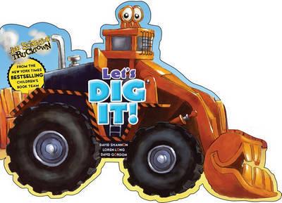 Let's Dig It! by Lara Bergen