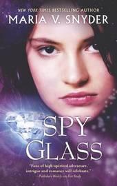 Spy Glass by Maria V Snyder