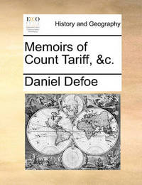 Memoirs of Count Tariff, &C. by Daniel Defoe