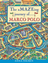 The Amazeing Journey of Marco Polo by Anna Nilsen image