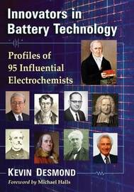 Innovators in Battery Technology by Kevin Desmond