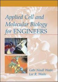 Applied Cell and Molecular Biology for Engineers by Gabi Nindl Waite image