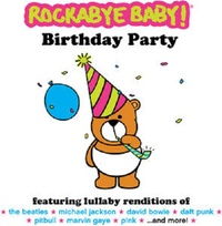 Birthday Party by Rockabye Baby