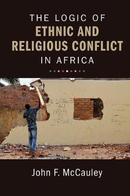 The Logic of Ethnic and Religious Conflict in Africa by John F. McCauley image
