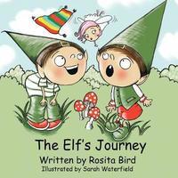 The Elf's Journey by Rosita Bird