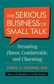 The Serious Business Of Small Talk by Carol Fleming