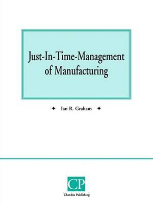 Just In Time Management of Manufacturing by Ian R. Graham image