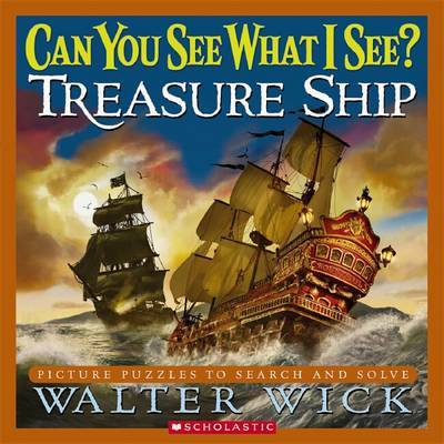Can You See What I See: Treasure Ship by Wick,Walter