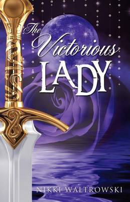 The Victorious Lady by Nikki Waltrowski