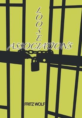 Loose Associations by Fritz Wolf