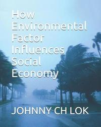 How Environmental Factor Influences Social Economy by Johnny Ch Lok image