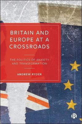 Britain and Europe at a Crossroads by Andrew Ryder