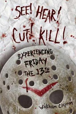 See! Hear! Cut! Kill! by Wickham Clayton