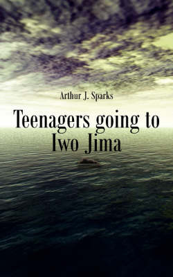 Teenagers Going to Iwo Jima by Arthur J Sparks image