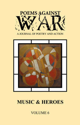 Poems Against War: A Journal of Poetry and Action: Music & Heroes (Volume Six: 2007-2008) image