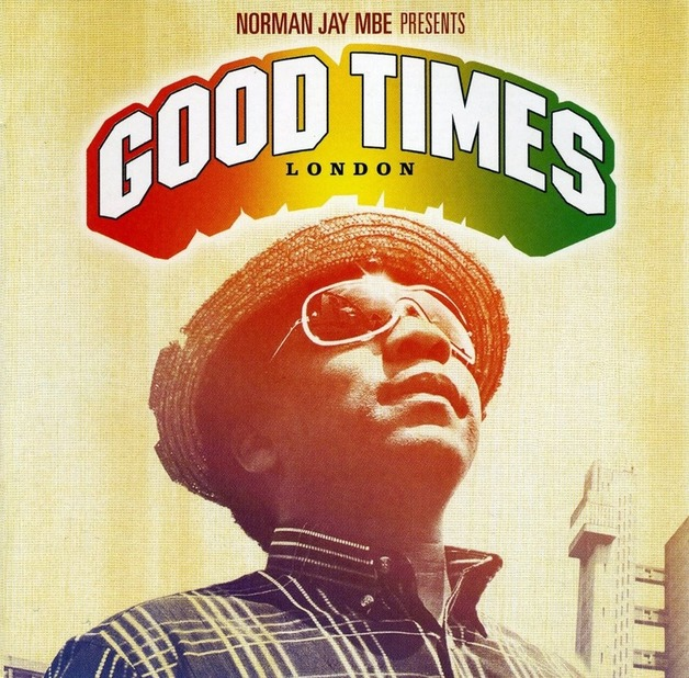 Norman Jay MBE Presents Good Times: London by Various Artists